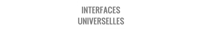 Interfaces Universelles